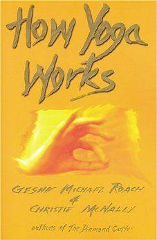 How Yoga Works: Michael Roach, CHRISTIE MCNALLY: 9780976546900: Amazon.com: Books