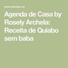 Agenda de Casa by Rosely Archela: Receita de Quiabo sem baba