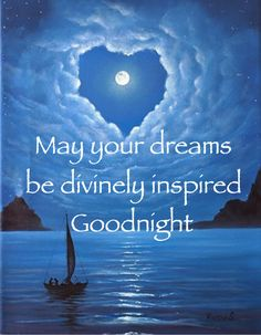 May your dreams be divinely inspired by the Lord tonight. Good Night Friends, Good Night Wishes, Good Night Sweet Dreams, Good Night Moon, Good Night Image, Good Morning Good Night, Night Time, Evening Greetings, Good Night Greetings