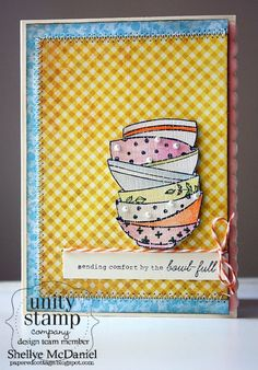 {bowl-full of comfort} stamp of the week from unity stamp company - card created by Unity Design Team Member -shellye mcdaniels