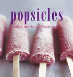 Popsicles and Other Fruity Frozen Treats by Sunil Vijayakar, http://www.amazon.com/dp/1849751072/ref=cm_sw_r_pi_dp_dK-Lrb1M91WMV