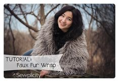 Make a faux fur wrap - super easy, super quick and very affordable!