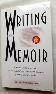 Writing the Memoir by Judith Barrington 2002 Paperback. A great book to inspire us to write our own memoir.