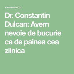 Dr. Constantin Dulcan: Avem nevoie de bucurie ca de painea cea zilnica Optimism, Math Equations