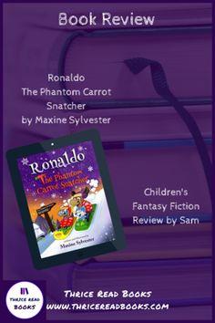 Sam's Teen Reads Corner reviews Maxine Sylvester's Ronaldo The Phantom Carrot Snatcher - Children's Fantasy Fiction