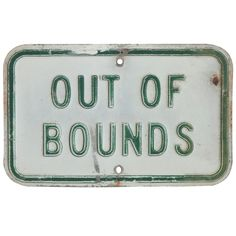 """'Out Of Bounds """" sign from an athletic field - East Meets West Antiques"""