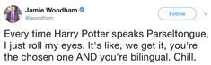 """I'm not above yelling Harry Potter spells at you until you go away."""