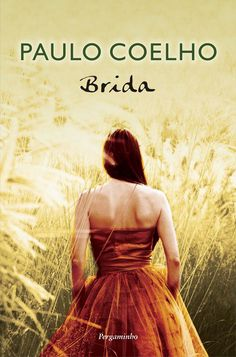 Brida by Paulo Coelho I Love Books, Good Books, Books To Read, My Books, This Book, Byron Katie, Drama, Meditation Quotes, Mindfulness Meditation