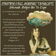 Controlling anxious thoughts. Jehovah helps us to cope.