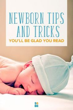 Newborn Tips and Tricks for New Moms You'll Be Glad You Read