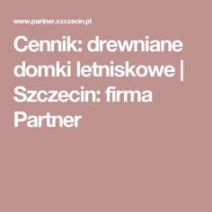 Cennik: drewniane domki letniskowe | Szczecin: firma Partner