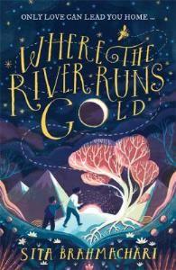 Where the river runs gold by Sita Brahmachari, Stanton, On order