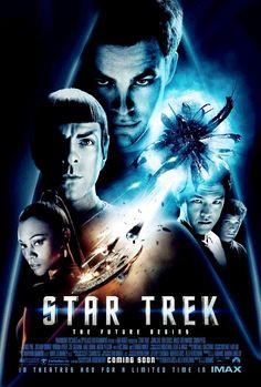 """Star Trek (2009). """"The future begins."""" I swear, I am not a Trekkie!"""