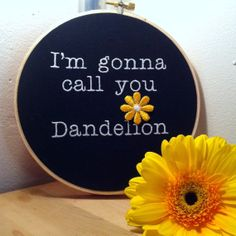 Orange is the New Black gift - I'm Gonna Call You Dandelion - said by 'Crazy Eyes' Suzanne Warren.  by TheFunnyStitch, $35.00
