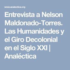 Entrevista a Nelson Maldonado-Torres. Las Humanidades y el Giro Decolonial en el Siglo XXI | Analéctica