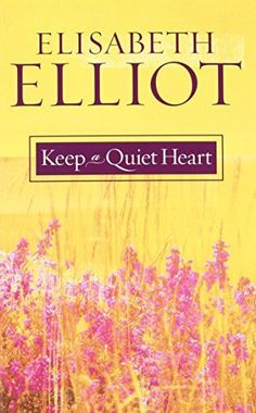 Keep a Quiet Heart, http://www.amazon.com/dp/0800759907/ref=cm_sw_r_pi_awdm_NIxAxbVYZDE2C