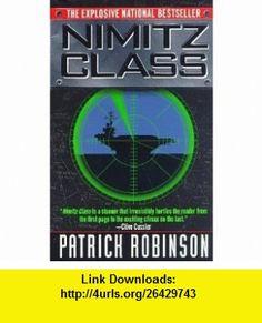 Nimitz Class (9780788734342) patrick robinson , ISBN-10: 0788734342  , ISBN-13: 978-0788734342 , ASIN: B000RSKRJO , tutorials , pdf , ebook , torrent , downloads , rapidshare , filesonic , hotfile , megaupload , fileserve