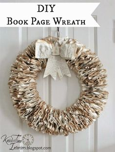 Repurposed Book Page Wreath via Knick of Time. Great way to upcycle craft and recycle an old book giving it new life