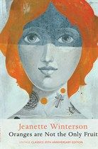 Oranges are Not the Only Fruit Anniversary Edition by Jeanette Winterson
