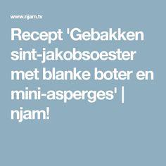 Recept 'Gebakken sint-jakobsoester met blanke boter en mini-asperges'   njam!