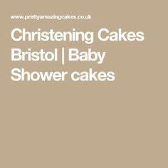 Christening Cakes Bristol | Baby Shower cakes