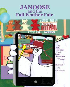 On Sale July1  to July 8 at B&N>Janoose And The Fall Feather Fair https://www.barnesandnoble.com/w/janoose-and-the-fall-feather-fair-luke-brandon-winski/1126489002