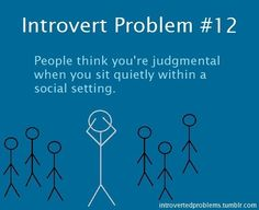 Introvert Problem # 12 this was one of mine and my ex's biggest problems.. he got so mad at me
