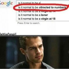 ~Divergent~ ~Insurgent~ ~Allegiant~ I had to laugh. Looks like I've found a new fandom . And another board to build Divergent Memes, Divergent Fandom, Divergent Insurgent Allegiant, Divergent Trilogy, Four From Divergent, Theo James, Tris Et Quatre, Lorien Legacies, I Am Number Four