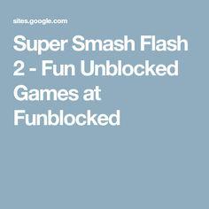 Super Smash Flash 2 - Fun Unblocked Games at Funblocked