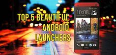 Your Default Android OS does looks boring. We've listed the top 5 Android Launcher to make your Android Smartphone Stand-out from the crowd. Android Smartphone, Blog, Tops, Shell Tops, Blogging