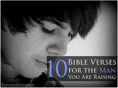 10 Bible Verses for the Man You Are Raising - Ben and Me