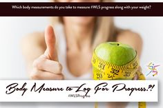 Which body measurements do you take to measure #WLS progress along with your weight?  #NSV @BariatricPal