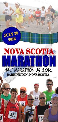Nova Scotia Marathon - Barrington, Nova Scotia. Full Marathon, Half Marathon and a 10K run make up the Nova Scotia marathon which takes you on a coastal route around beautiful Cape Sable Island. Let the ocean breeze keep you cool while you run this scenic marathon.