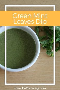 Tasty and Creamy Mint Leaves Dip Recipe for Healthy Digestive System