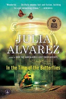 Uses true account of the death of the Mirabal sisters in the Dominican Republic during the Trujillo dictatorship...  Love it