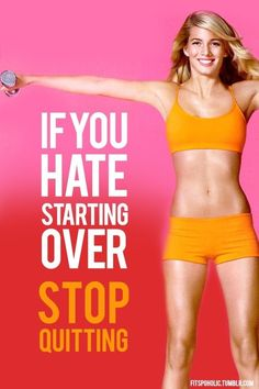 if you hate starting over, stop quitting