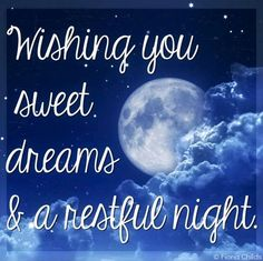 """Wishing you sweet dreams and a restful night"" quote via www.Facebook.com/FionaChilds"
