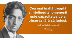"""The ability to observe without evaluating is the highest form of intelligence.""  ― Jiddu Krishnamurti"