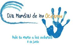 8 de Junio - Día Mundial de los Océanos.