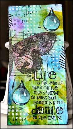 """Life Is Not About Waiting For The Storm To Pass, But Learning To Dance In The Rain."" ♥ Gorgeous Art Journal Page"