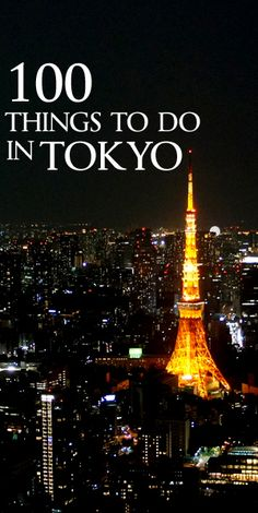 100 Awesome things to do in Tokyo