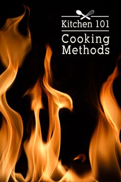 kitchen 101: cooking methods | chasing delicious