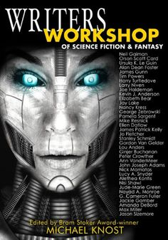 Writers Workshop of Science Fiction & Fantasy by Michael Knost; Writers Workshop of Science Fiction and Fantasy is a collection of essays and interviews by and with many of the movers-and-shakers in the industry.
