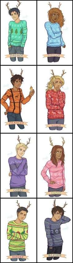 You know Percy and Hazel and Leo and Annabeth, Jason and Piper and Frank and Nico. (Sung to the tune of Rudolf the Red Nosed Reindeer)