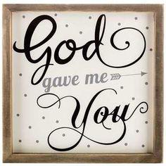 Cute - Hobby Lobby - Black, White & Gray God Gave Me You Wood Sign