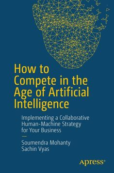 How to Compete in the Age of Artificial Intelligence Buch Technology World, Computer Technology, Computer Science, Technology Hacks, Computer Tips, Gaming Computer, Machine Learning Artificial Intelligence, Artificial Intelligence Technology, Ai Books