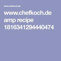 www.chefkoch.de amp recipe 1816341294440474
