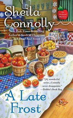 Cozy Wednesday with Sheila Connolly - Author of A Late Frost (An Orchard Mystery) - / / - Escape With Dollycas Into A Good Book Best Mysteries, Murder Mysteries, Cozy Mysteries, Mystery Novels, Mystery Series, Mystery Thriller, Good Books, Books To Read, My Books
