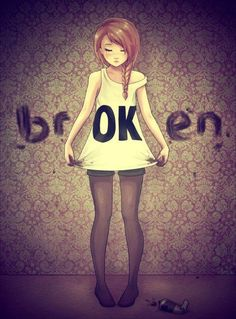 you will be broken, but them you will be fixed and OK