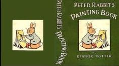 Peter Rabbit's Painting Book, by Beatrix Potter - a dollhouse miniature version of this entire book can be purchased at an eBay store, Miniature Books by Lee Ann